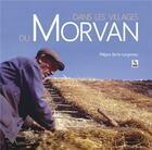 Couverture du livre « Dans les villages du Morvan » de Philippe Berte-Langereau aux éditions Editions Sutton