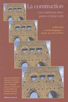 Couverture du livre « La construction ; les matériaux durs : pierre et terre cuite » de Alain Ferdiere aux éditions Errance