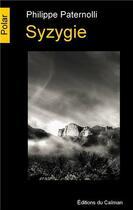 Couverture du livre « Syzygie » de Philippe Paternolli aux éditions Editions Du Caiman