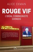 Couverture du livre « Rouge vif ; l'idéal communiste chinois » de Alice Ekman aux éditions L'observatoire