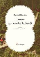 Couverture du livre « L'ours qui cache la forêt » de Rachel Shalita aux éditions L'antilope