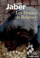 Couverture du livre « Les Druzes de Belgrade » de Rabee Jaber aux éditions Gallimard