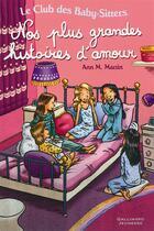 Couverture du livre « Le Club des Baby-Sitters ; nos plus grandes histoires d'amour ; t.20, t.37 et t.46 » de Ann M. Martin aux éditions Gallimard-jeunesse