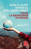 Couverture du livre « Toute la géographie du monde » de Barreau-J.C+Bigot-G aux éditions Lgf