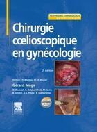 Couverture du livre « Chirurgie coelioscopique en gynécologie (2e édition) » de Gerard Mage aux éditions Elsevier-masson