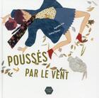 Couverture du livre « Poussés par le vent » de Raphaele Frier et Audrey Pannuti aux éditions Naive