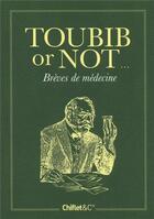 Couverture du livre « Toubib or not... brèves de médecins » de Anne Camberlin aux éditions Chiflet