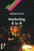 Couverture du livre « Marketing industriel ; 5e edition » de Armand Dayan aux éditions Vuibert