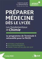 Couverture du livre « Préparer médecine dès le lycée ; les fondamentaux de chimie ; le programme de terminale S retravaillé pour le PACES » de Freddy Minc aux éditions Breal