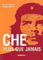 Couverture du livre « Che plus que jamais » de Jean Ortiz aux éditions Atlantica