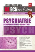 Couverture du livre « Ue ecn en fiches psychiatrie edition 2017 » de Astrid Chevance aux éditions Vernazobres Grego