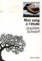 Couverture du livre « Mon sang à l'étude » de Joachim Schnerf aux éditions Editions De L'olivier