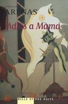 Couverture du livre « Adios à Mama » de Arenas-R aux éditions Mille Et Une Nuits