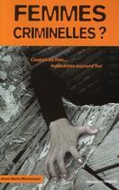 Couverture du livre « Femmes criminelles ? » de Anne-Marie Mommessin aux éditions Altipresse