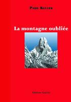 Couverture du livre « La montagne oubliée » de Paul Keller aux éditions Guerin