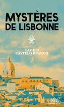 Couverture du livre « Les mystères de Lisbonne » de Camilo Castelo Branco aux éditions Michel Lafon Poche