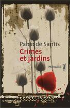 Couverture du livre « Crimes et jardins » de Pablo De Santis aux éditions Metailie
