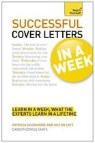Couverture du livre « Successful Cover Letters in a Week: Teach Yourself eBook ePub » de Catt Hilton aux éditions Hodder Education Digital