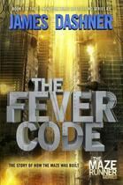 Couverture du livre « THE FEVER CODE » de James Dashner aux éditions Delacorte Press