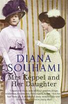 Couverture du livre « Mrs Keppel and Her Daughter » de Diana Souhami aux éditions Quercus Publishing Digital