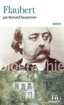 Couverture du livre « Flaubert » de Bernard Fauconnier aux éditions Gallimard