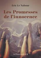 Couverture du livre « Les promesses de l'innocence » de Eric Le Nabour aux éditions Presses De La Cite
