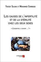 Couverture du livre « Les causes de l'infertilité et de la stérilité chez les deux sexes » de Youssef Salama et Mohammed Chennaoui aux éditions Editions Du Net