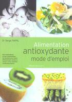 Couverture du livre « Alimentation Antioxydante Mode D'Emploi » de Serge Rafal aux éditions Marabout