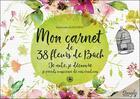 Couverture du livre « Mon carnet de 38 fleurs de Bach ; je note, je découvre, je prends conscience de mes émotions » de Nathalie Auzemery aux éditions Dangles