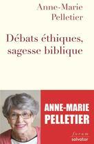 Couverture du livre « Débats éthiques, sagesse biblique » de Anne-Marie Pelletier aux éditions Salvator