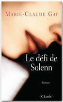 Couverture du livre « Le defi de solenn » de Marie-Claude Gay aux éditions Jc Lattes