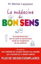 Couverture du livre « La médecine du bon sens » de Michel Lejoyeux aux éditions Lattes