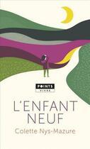 Couverture du livre « L'enfant neuf » de Colette Nys-Mazure aux éditions Points