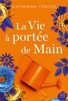 Couverture du livre « La vie à portée de main » de Katherine Center aux éditions Milady