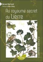 Couverture du livre « Au royaume secret du lierre » de Bernard Bertrand aux éditions De Terran