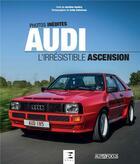 Couverture du livre « Audi, l'irrésistible ascension » de Aurelien Gueldry aux éditions Etai