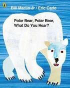 Couverture du livre « Polar Bear, Polar Bear, What Do You Hear? » de Martin Jr & Carle aux éditions Children Pbs