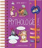 Couverture du livre « Dis-moi ! la mythologie » de Anne Royer aux éditions Larousse