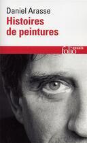 Couverture du livre « Histoires de peintures » de Daniel Arasse aux éditions Gallimard