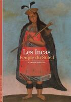 Couverture du livre « Les incas, peuple du soleil » de Carmen Bernand aux éditions Gallimard