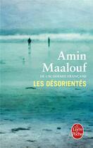 Couverture du livre « Les désorientés » de Amin Maalouf aux éditions Lgf
