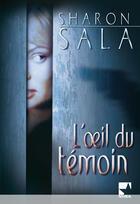 Couverture du livre « L'oeil du témoin » de Sharon Sala aux éditions Harlequin