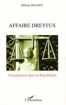 Couverture du livre « Affaire dreyfus ; conspiration dans la république » de Mehana Mouhou aux éditions Harmattan