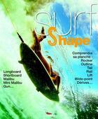 Couverture du livre « Surf et shape ; comprendre sa planche » de Alexandre Hurel aux éditions Pimientos