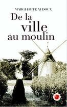 Couverture du livre « De la ville au moulin » de Marguerite Audoux aux éditions Marivole