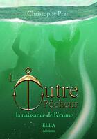 Couverture du livre « L'outrepêcheur » de Christophe Prat aux éditions Ella Editions