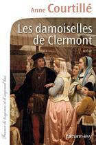 Couverture du livre « Les damoiselles de Clermont » de Anne Courtille aux éditions Calmann-levy