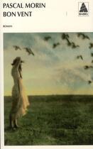 Couverture du livre « Bon vent » de Pascal Morin aux éditions Actes Sud