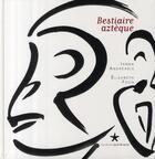 Couverture du livre « Bestiaire aztèque » de Ianna Andreadis et Elisabeth Foch et Urbe Condita aux éditions Quai Branly
