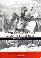 Couverture du livre « Voyages au centre de l'Afrique » de Heinrich Barth aux éditions Decoopman